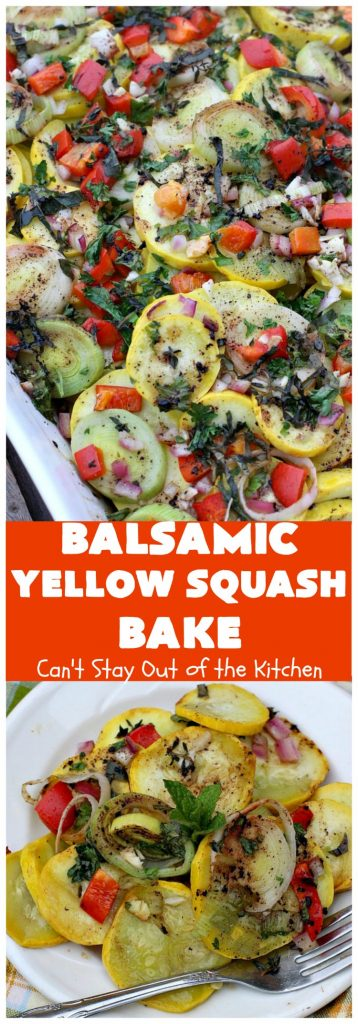 Balsamic Yellow Squash Bake | Can't Stay Out of the Kitchen