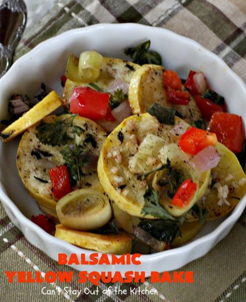 Balsamic Yellow Squash Bake | Can't Stay Out of the Kitchen | this sensational #squash dish is perfect for company or #holiday dinners like #Thanksgiving & #Christmas--especially when you want lighter fare. The #balsamicvinegar & #oliveoil poured over top before baking make it so delicious. It's #healthy, #lowcalorie, #vegan, #glutenfree & #CleanEating. #yellowsquash