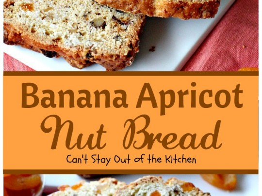 Banana Apricot Nut Bread | Can't Stay Out of the Kitchen | this fabulous sweet #bread is filled with #apricots #bananas #walnuts and #coconut & is absolutely heavenly. Great for #breakfast or to serve alongside your favorite soup. We spread it with cream cheese.