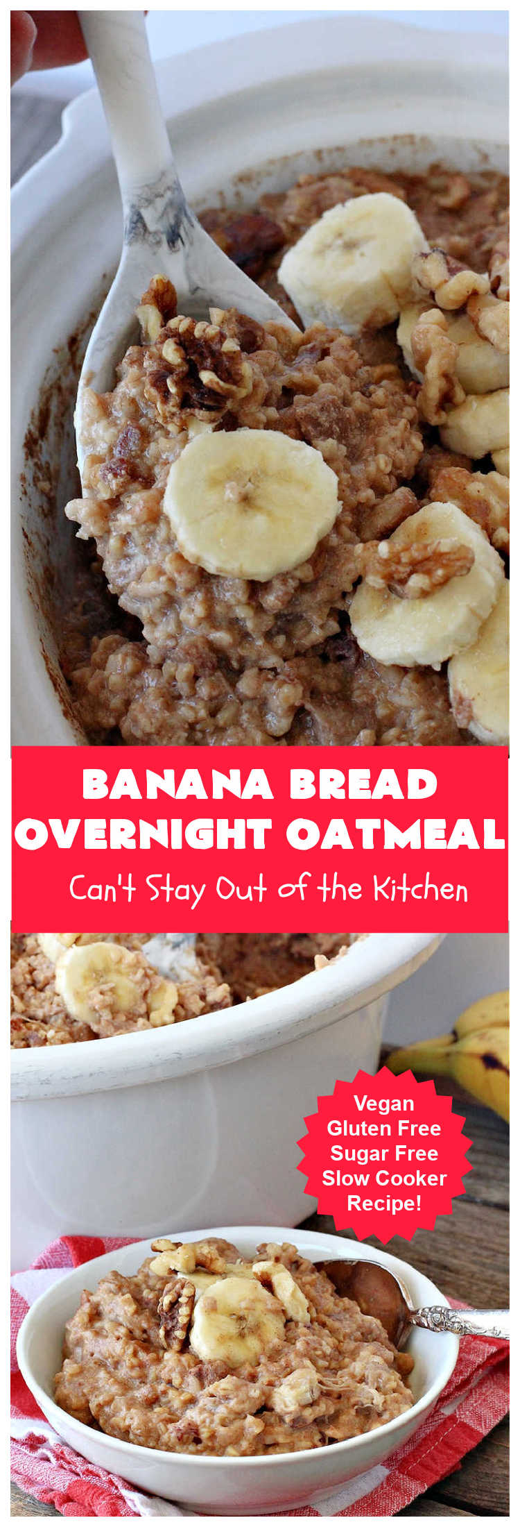 Banana Bread Overnight Oatmeal   Can't Stay Out of the Kitchen   get a dose of #BananaBread in every bite of this amazing #oatmeal. Steel-cut oats slow cook in the #crockpot overnight making them creamy & delicious. This #recipe includes #bananas, #dates #walnuts & #cinnamon. #Vegan #GlutenFree #SugarFree #SlowCooker #healthy #breakfast #HolidayBreakfast #OvernightOatmeal #HealthyBreakfast #BananaBreadOvernightOatmeal