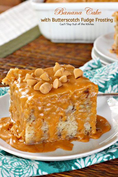 Banana Cake with Butterscotch Fudge Frosting | Can't Stay Out of the Kitchen | this scrumptious #banana #cake is drizzled with a luscious #butterscotch #fudge frosting to die for! #dessert