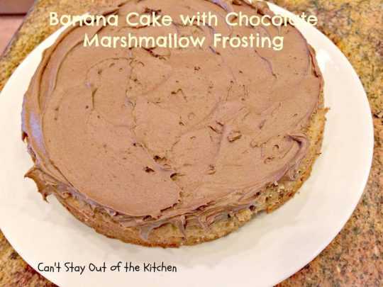 Banana Cake with Chocolate Marshmallow Frosting - IMG_6347.jpg