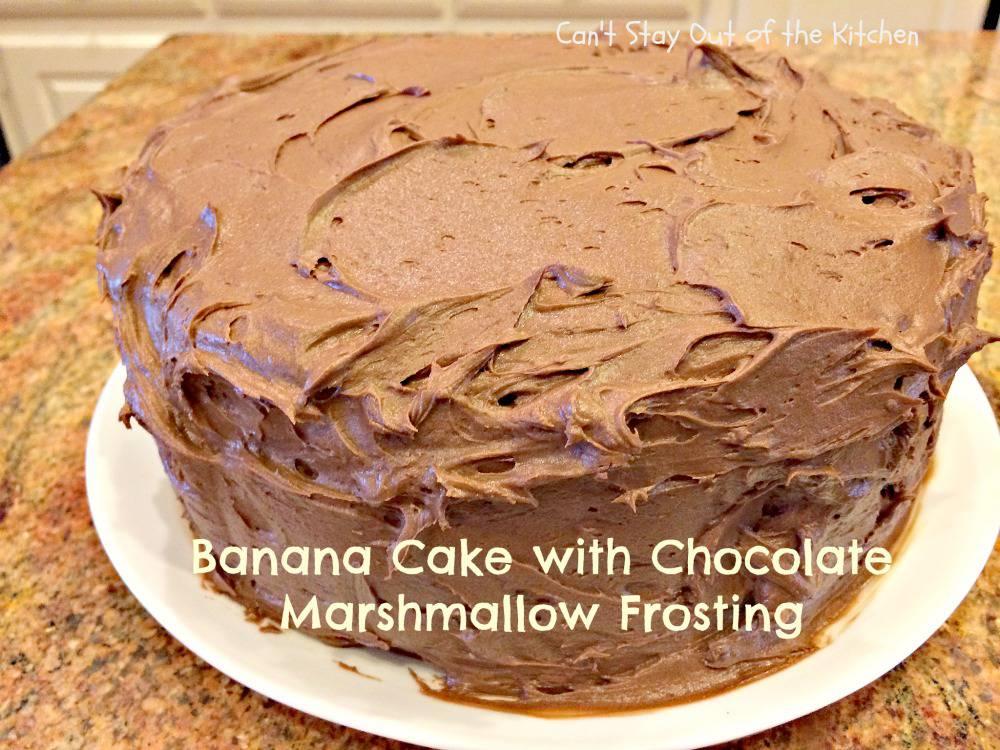Banana Cake Recipe Chocolate Icing: Banana Cake With Chocolate Marshmallow Frosting