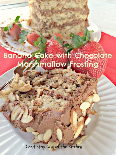 Banana Cake with Chocolate Marshmallow Frosting | Can't Stay Out of the Kitchen