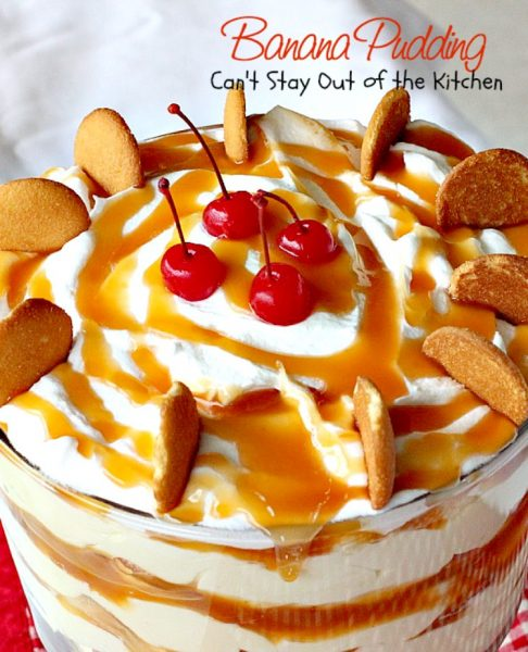 Banana Pudding | Can't Stay Out of the Kitchen | BEST #BananaPudding ever! This one has #caramelsauce squirted over each amazing layer making it rich, decadent and utterly divine! Great #dessert for summer #holidays. #bananas