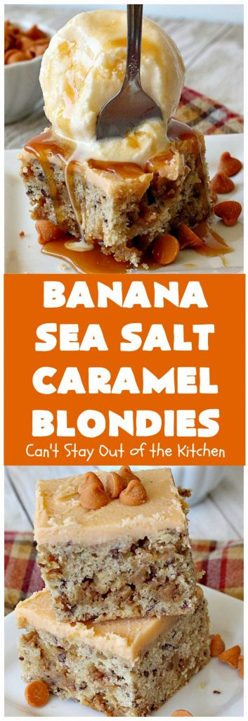 Banana Sea Salt Caramel Blondies | Can't Stay Out of the Kitchen