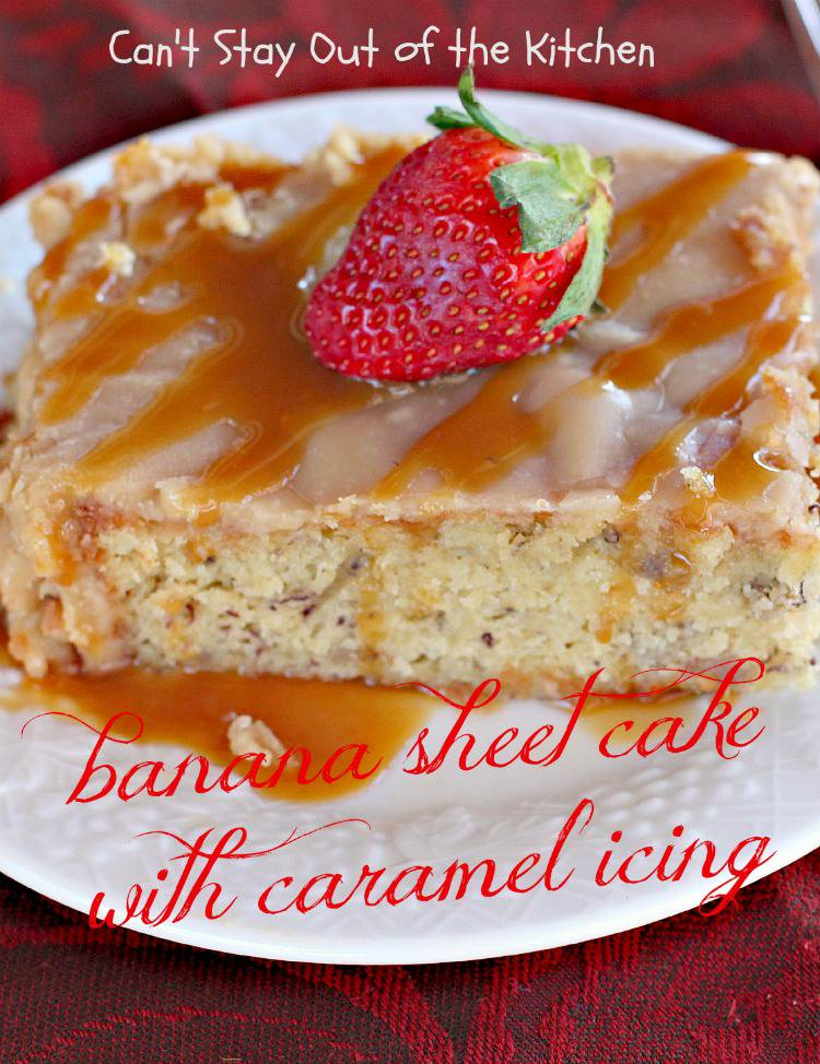 Banana Sheet Cake with Caramel Icing - Can't Stay Out of the Kitchen