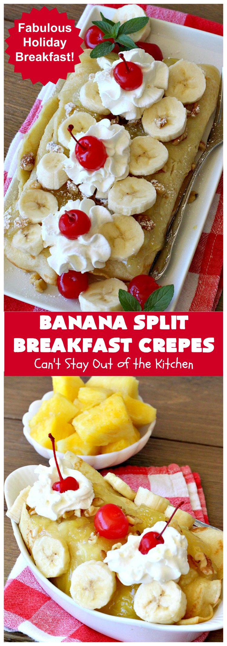 Banana Split Breakfast Crêpes | Can't Stay Out of the Kitchen | these spectacular #breakfast #crêpes will rock your world! They're filling with a #pineapple filling & sliced #bananas. Then garnished with #walnuts, bananas #MaraschinoCherries & whipped cream. Perfect for a company or #holiday breakfast. #BreakfastCrêpes #BananaSplit #BananaSplitBreakfastCrêpes