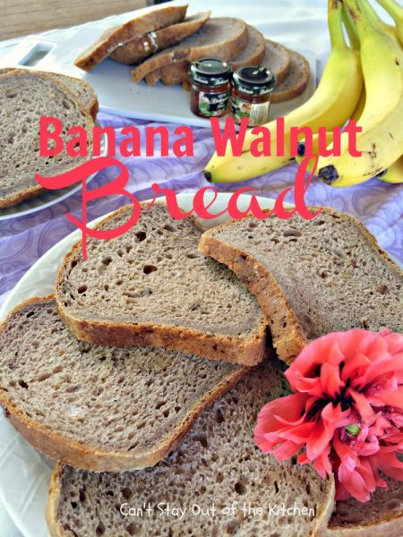 Banana Walnut Bread | Can't Stay Out of the Kitchen