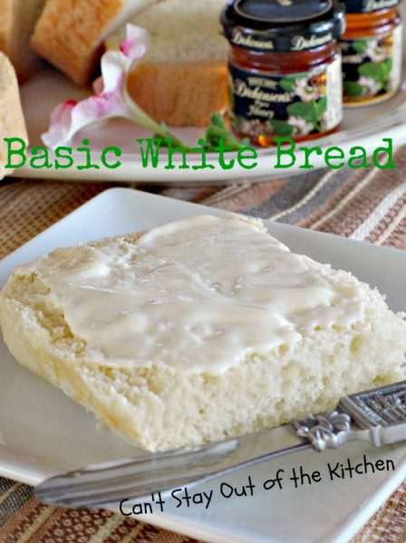 Basic White Bread | Can't Stay Out of the Kitchen