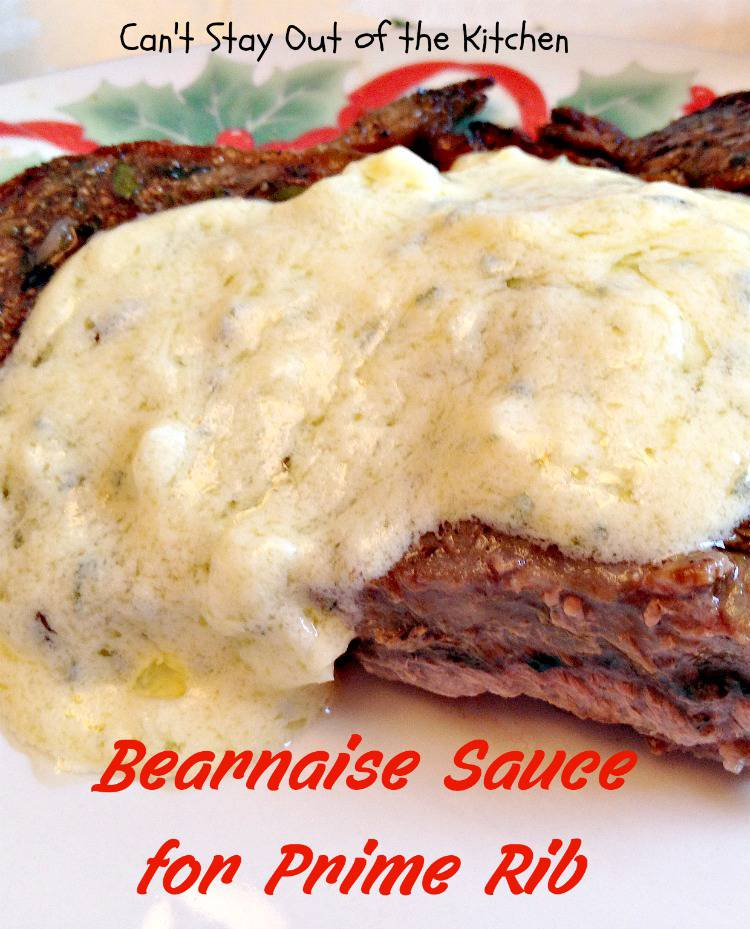 Bearnaise Sauce for Prime Rib Roast - Can't Stay Out of the Kitchen