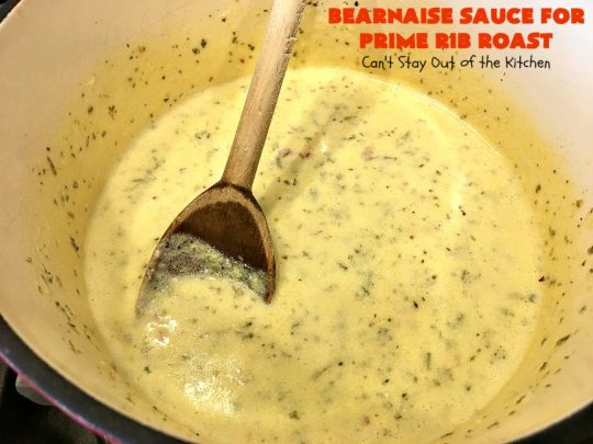 Bearnaise Sauce for Prime Rib Roast | Can't Stay Out of the Kitchen | we make this delicious #Bearnaisesauce every year for #Christmas when we make #primerib. It's easy and tasty. #glutenfree