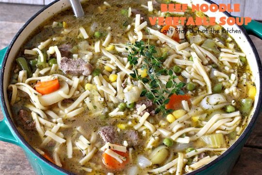 Beef Noodle Vegetable Soup | Can't Stay Out of the Kitchen | this fantastic #soup uses my favorite #Amish #noodles, #stewbeef & lots of #veggies. The seasonings make the taste awesome. It's terrific comfort food for #fall or winter meals. Our company loved this #recipe. #AmishNoodles #carrots #peas #corn #greenbeans #beef #glutenfree