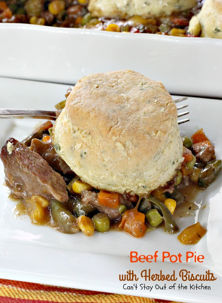 Beef Pot Pie with Herbed Biscuits | Can't Stay Out of the Kitchen ...