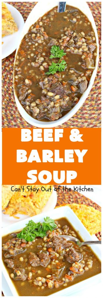 Beef and Barley Soup | Can't Stay Out of the Kitchen