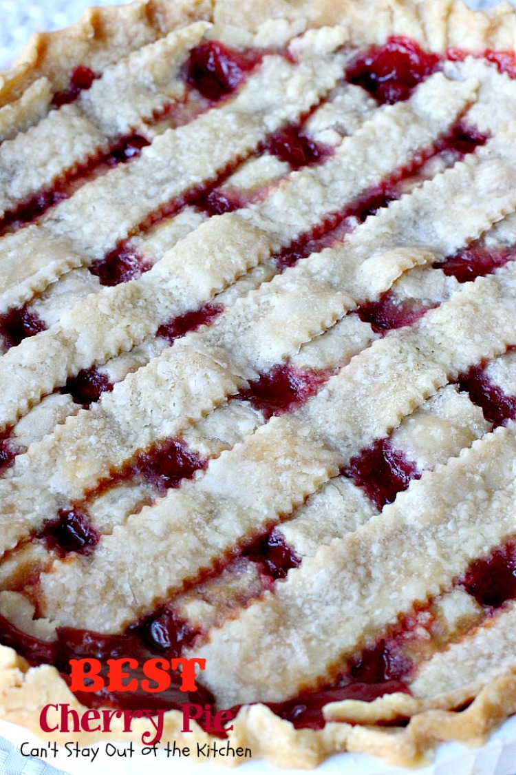 Best Cherry Pie - Can\'t Stay Out of the Kitchen