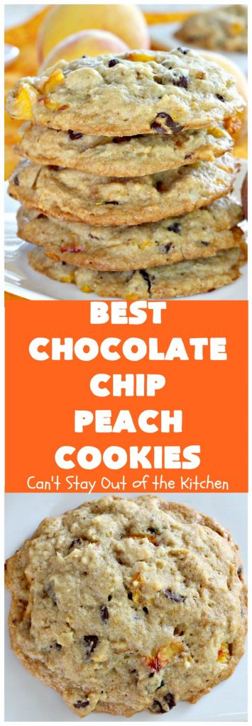 Best Chocolate Chip Peach Cookies | Can't Stay Out of the Kitchen