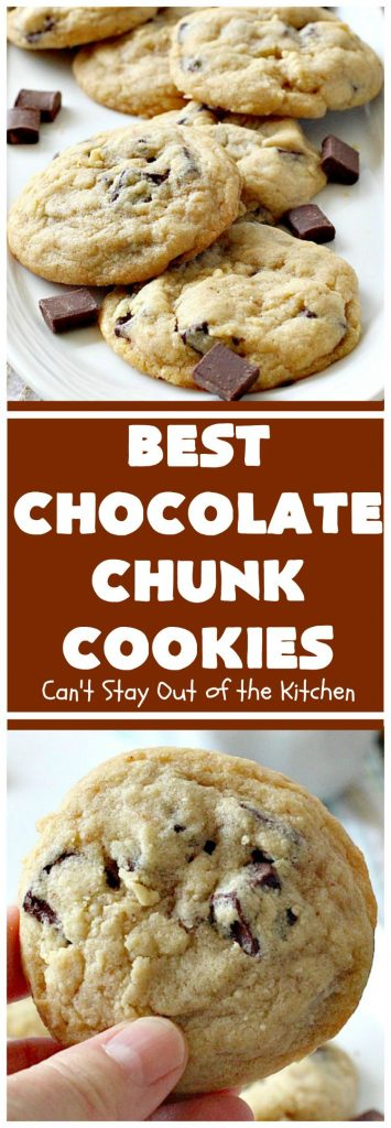 Best Chocolate Chunk Cookies | Can't Stay Out of the Kitchen