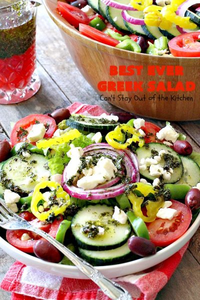 Best Ever Greek Salad | Can't Stay Out of the Kitchen | this fabulous #GreekSalad recipe is the best ever! The homemade #saladdressing makes this #salad absolutely terrific. It's perfect for company, #holidays like #MothersDay #FathersDay & birthdays. #glutenfree #fetacheese #olives