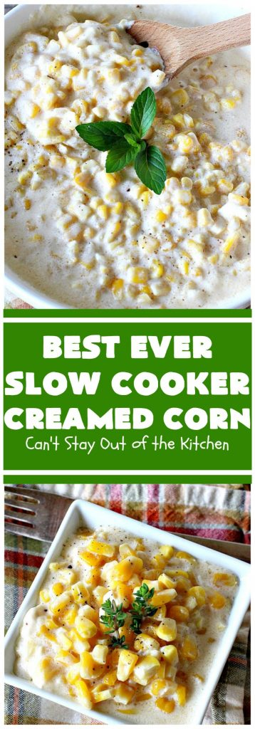 Best Ever Slow Cooker Creamed Corn | Can't Stay Out of the Kitchen