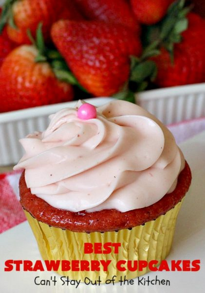 Best Strawberry Cupcakes | Can't Stay Out of the Kitchen | these spectacular #Strawberry #Cupcakes will have you drooling from the first bite. Terrific for company & #holidays like #FathersDay. We also like to make them for #ValentinesDay, #Christmas & baby showers! #BestStrawberryCupcakes #dessert #StrawberryDessert