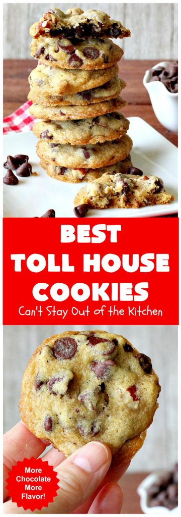 Best Toll House Cookies | Can't Stay Out of the Kitchen
