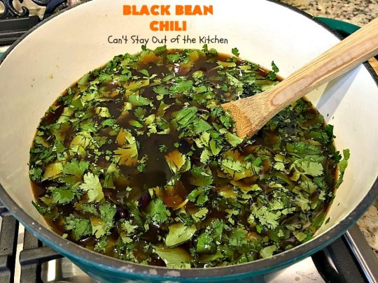 Black Bean Chili | Can't Stay Out of the Kitchen | fabulous #blackbean #chili recipe that's perfect for cold, winter days. It's healthy, #vegan, #glutenfree & #cleaneating. #TexMex #soup #MeatlessMondays