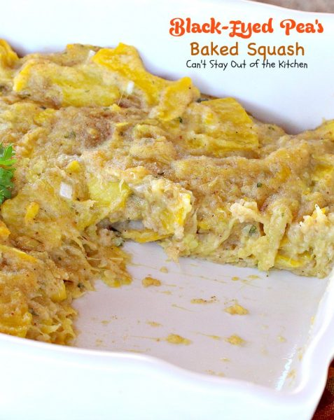 Black-Eyed Pea's Baked Squash | Can't Stay Out of the Kitchen | fabulous #copycat version of #BlackEyedPeas #squash casserole. Perfect for #holidays like #FathersDay. #yellowsquash