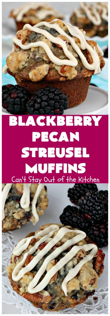Blackberry Pecan Streusel Muffins | Can't Stay Out of the Kitchen | these spectacular #muffins are terrific for a #holiday, company or weekend #breakfast. Every bite will have you drooling! #blackberries #BlackberryMuffins #HolidayBreakfast #EasterBreakfast
