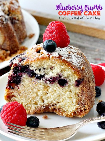 Blueberry Crumb Coffee Cake | Can't Stay Out of the Kitchen | delicious #coffeecake is filled with #blueberries & a crumb topping that's heavenly. Perfect for #FathersDay and other #holidays. #breakfast