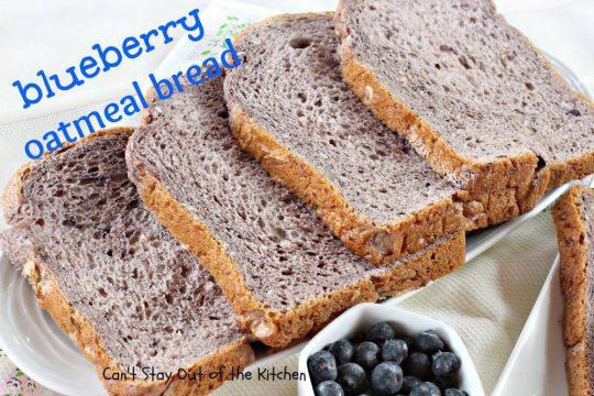 Blueberry Oatmeal Bread - IMG_6404.jpg