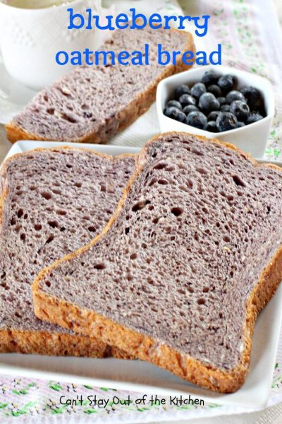 Blueberry Oatmeal Bread - IMG_6413.jpg