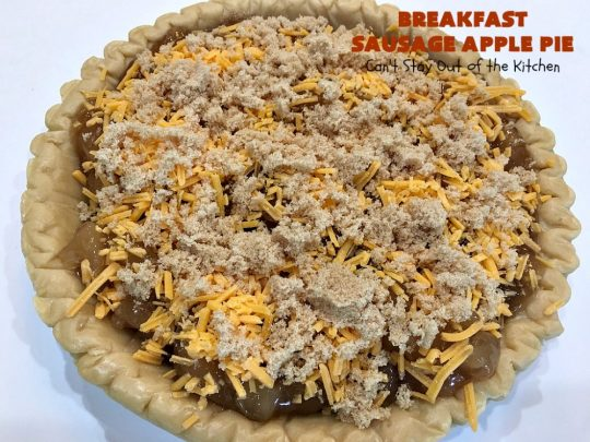 Breakfast Sausage Apple Pie | Can't Stay Out of the Kitchen | This is my favorite #breakfast #pie. It's filled with #sausage, #ApplePieFilling, #CheddarCheese & a delicious streusel topping. It's hearty, filling & satisfying comfort food that's terrific for a #holiday breakfast like #MemorialDay or #FathersDay. #BreakfastPie #SausageApplePie #BreakfastSausageApplePie FathersDayBreakfast #HolidayBreakfast