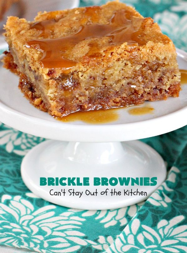 Brickle Brownies | Can't Stay Out of the Kitchen | these outrageous #brownies are filled with #HeathEnglishToffeeBits. They're filled with luscious #chocolate & #toffee flavors to die for! Great for #tailgating parties, potlucks or #holiday entertaining. #brownies #dessert #cookies #ToffeeDessert #BrickleBrownies