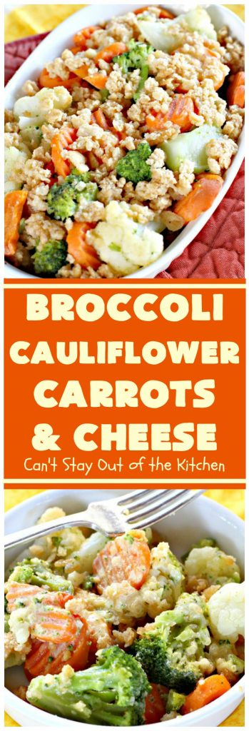 Broccoli, Cauliflower, Carrots and Cheese | Can't Stay Out of the Kitchen