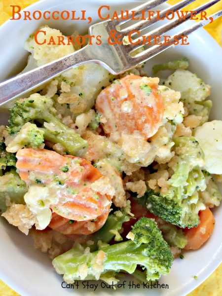 Broccoli, Cauliflower, Carrots & Cheese | Can't Stay Out of the Kitchen