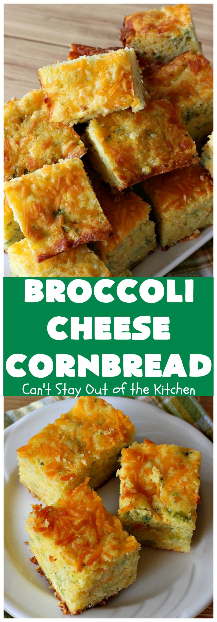 Broccoli Cheese Cornbread | Can't Stay Out of the Kitchen