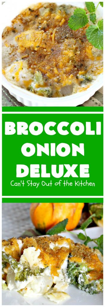 Broccoli-Onion Deluxe | Can't Stay Out of the Kitchen | This is one of our favorite #broccoli #casseroles. It features both cream cheese & #cheddarcheese in a delicious sauce with cocktail #onions & a light bread crumb topping. It's perfect for #Thanksgiving or #Christmas dinner.