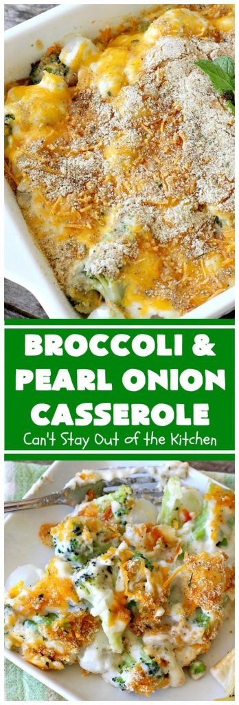 Broccoli and Pearl Onion Casserole | Can't Stay Out of the Kitchen | this sumptuous #broccoli #casserole is terrific for #holidays like #Thanksgiving or #Christmas. It's filled with 2 cheeses and is absolutely irresistible. #broccolicasserole #pearlonions #cheese #sidedish #holidaysidedish