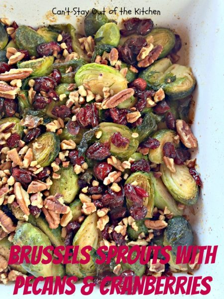 Brussels Sprouts with Pecans and Cranberries | Can't Stay Out of the Kitchen