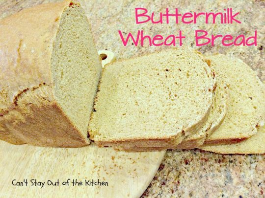 Buttemilk Wheat Bread - IMG_3182.jpg