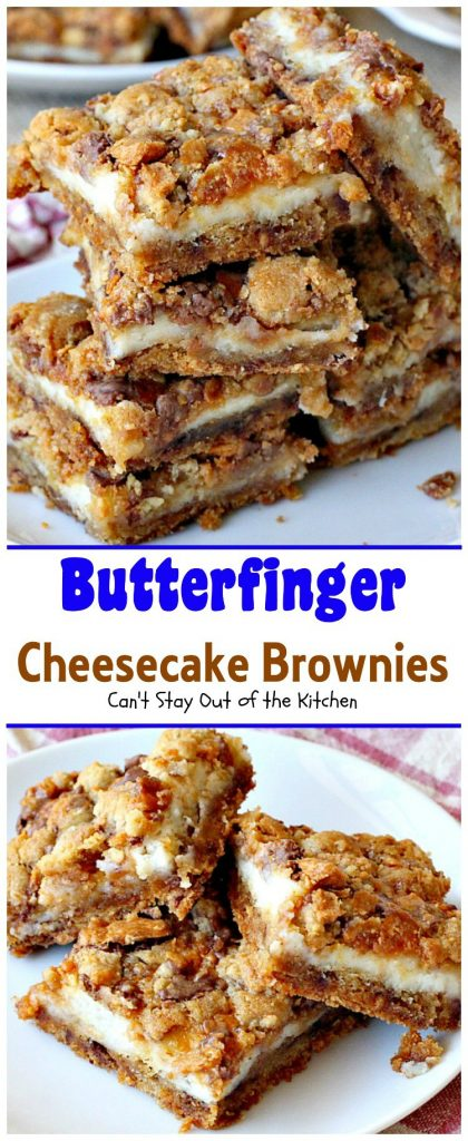 Butterfinger Cheesecake Brownies | Can't Stay Out of the Kitchen