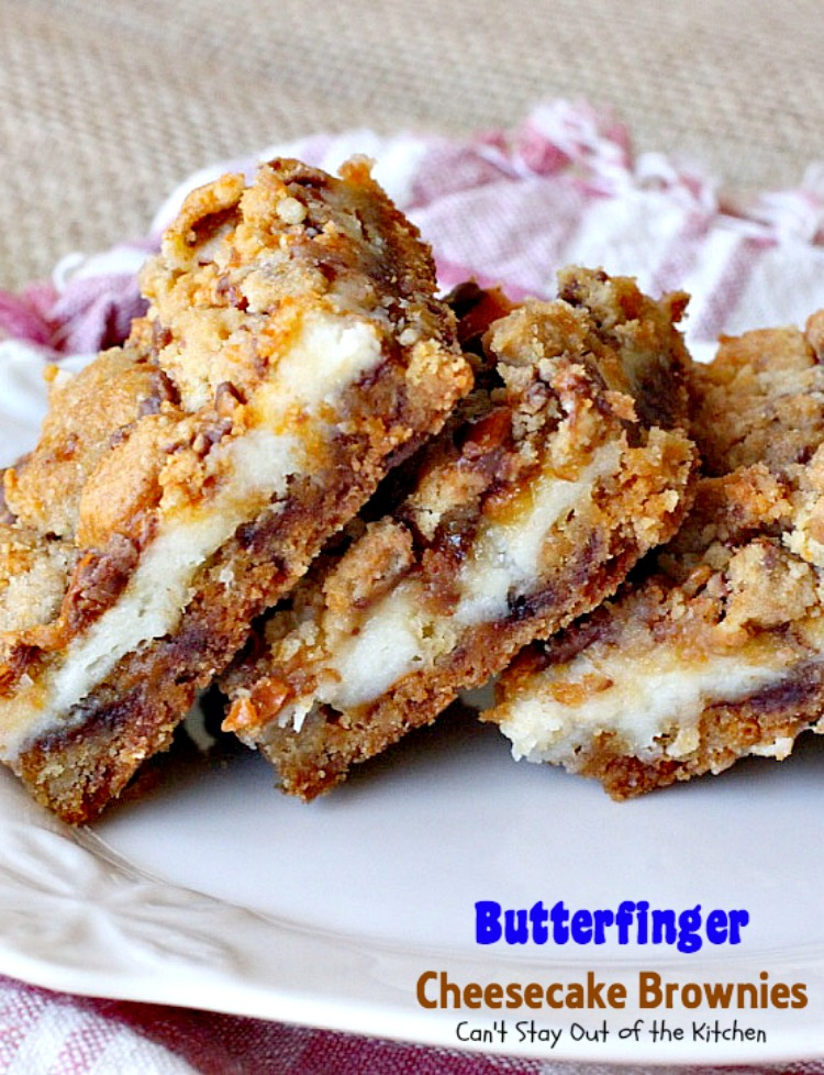 Butterfinger Cheesecake Brownies | Can't Stay Out of the Kitchen | the ...