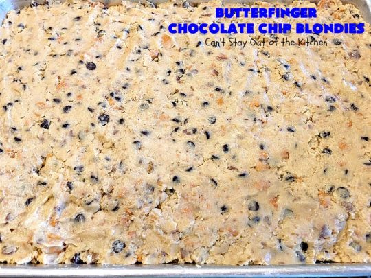 Butterfinger Chocolate Chip Blondies | Can't Stay Out of the Kitchen | these amazing #brownies contain #Butterfinger baking bits & #chocolate chips. They are so decadent and delightful! #peanutbutter #dessert #cookie #ButterfingerDessert