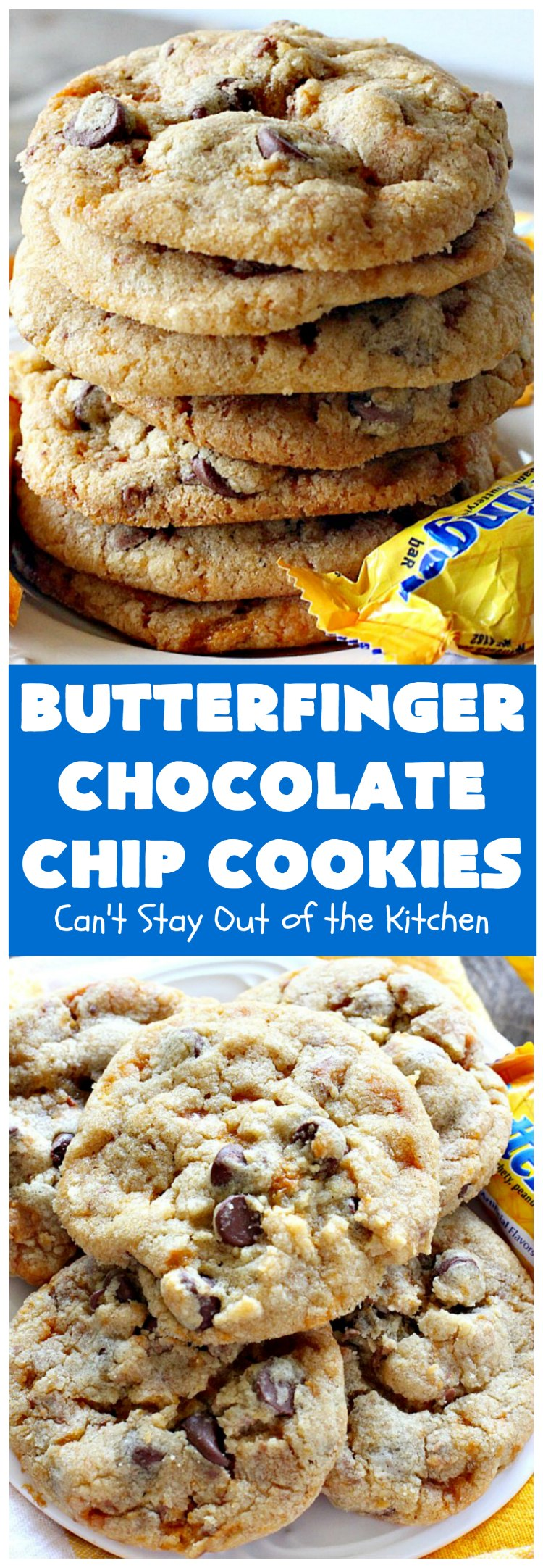 Butterfinger Chocolate Chip Cookies | Can't Stay Out of the Kitchen