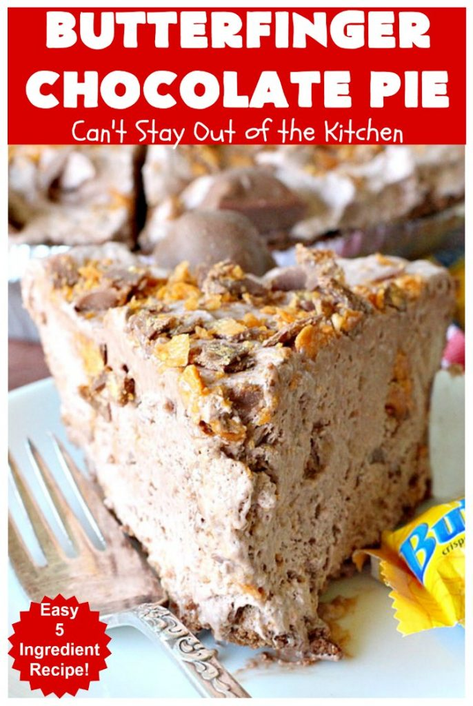 Butterfinger Chocolate Pie | Can't Stay Out of the Kitchen | This luscious #chocolate #pie will rock your world! It's so easy to whip up & uses only 5 ingredients. It's perfect for family, company or #holiday dinners. #Butterfingers #ChocolateDessert #ButterfingerDessert #HolidayDessert #ButterfingerPie #ButterfingerChocolatePie