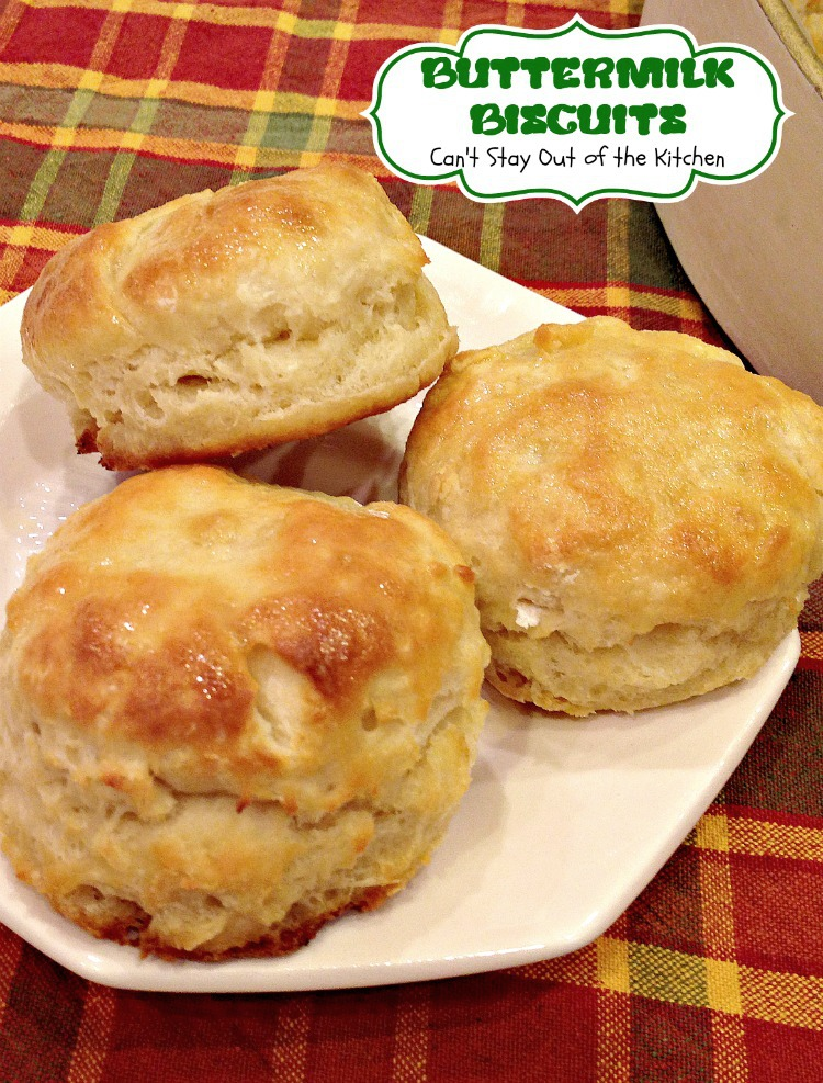 Buttermilk Biscuits | Can't Stay Out of the Kitchen | these fantastic ...