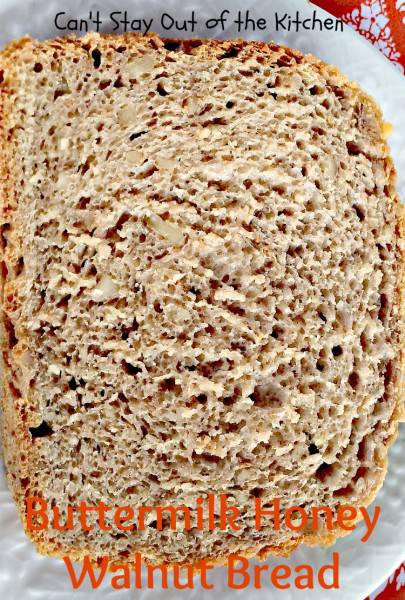 Buttermilk Honey Walnut Bread - IMG_3404.jpg