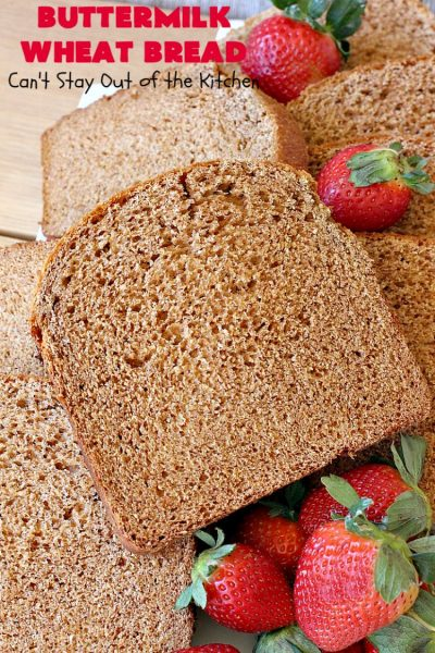Buttermilk Wheat Bread | Can't Stay Out of the Kitchen | this delicious homemade #bread uses all #WholeWheatFlour plus yeast & #VitalWheatGluten to help it raise sufficiently. It's absolutely mouthwatering & terrific as a dinner bread or for #breakfast. It's also incredibly easy to make since it's made in the #breadmaker. #HomeBakedBread #buttermilk #molasses #ButtermilkWheatBread