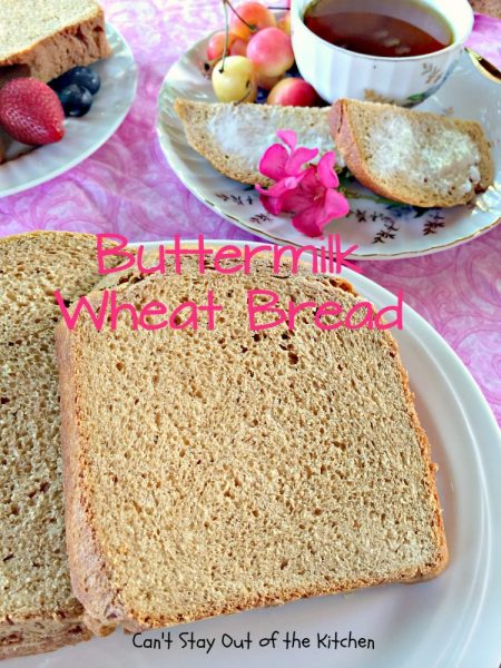 Buttermilk Wheat Bread | Can't Stay Out of the Kitchen